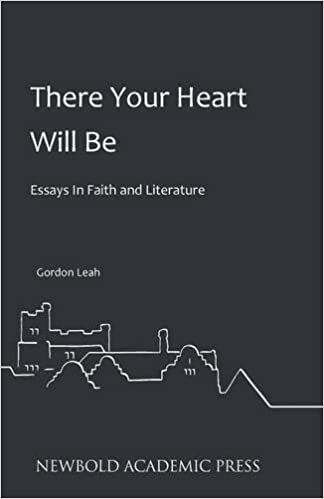 there your heart will be essays in faith and literature amazon  there your heart will be essays in faith and literature amazon co uk gordon leah john baildam 9780993218880 books