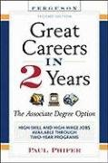 Great Careers in 2 Years: The Associate Degree Option (GREAT CAREERS IN TWO YEARS)