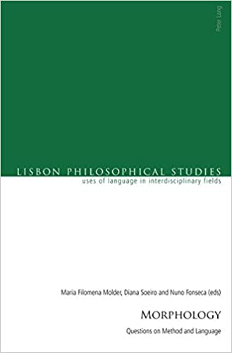 Book Morphology: Questions on Method and Language (Lisbon Philosophical Studies - Uses of Languages in Interdisciplinary Fields)