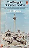 The Penguin Guide to London, F. R. Banks, 0140704175