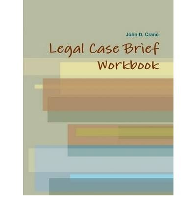 [(Legal Case Brief Workbook )] [Author: John Crane] [Feb-2010] pdf