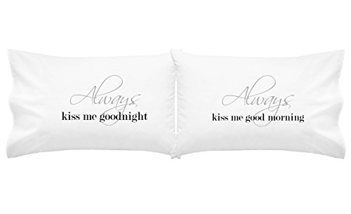 Oh, Susannah Always Kiss Me Goodnight Always Kiss Me Good Morning Couples Pillowcases (For Weddings, People in Love) (Two 20x30 Inches Standard/Queen Pillow Cases) ()