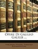 Opere Di Galileo Galilei, Vincenzio Viviani and Tommaso Buonaventura, 1148107479
