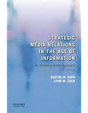Strategic Media Relations in the Age of Information: An Evidence-Based Approach