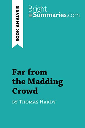 Far from the Madding Crowd by Thomas Hardy (Book Analysis): Detailed Summary, Analysis and Reading Guide (Thomas Hardy Far From The Madding Crowd Summary)