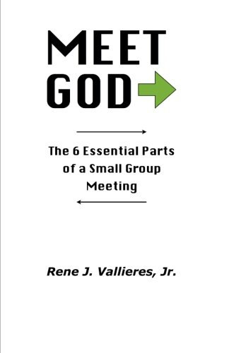 Meet God: The 6 Essential Parts of a Small Group Meeting pdf epub