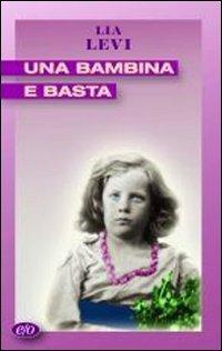 Una Bambina E Basta