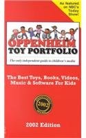 Oppenheim Toy Portfolio, 2002 Edition: The Best Toys, Books, Videos, Music & Software for Kids