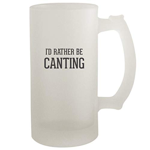 I'd Rather Be CANTING - Frosted Glass 16oz Beer Stein