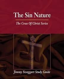 The Sin Nature (The Cross of Christ Series)