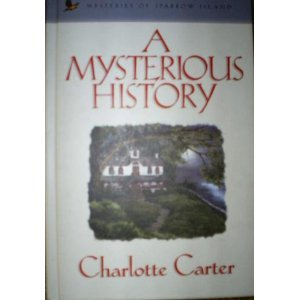 A Mysterious History (Mysteries of Sparrow Island #4)