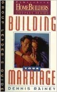 Book Building Your Marriage: Group Leader's Guide (Family Life Homebuilders Couples Series (Regal))