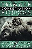 Primate Conservation Biology, Cowlishaw, Guy and Dunbar, Robin I. M., 0226116360