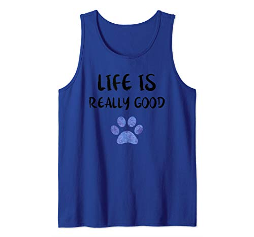 Life Is Good Sleeveless T-shirt - Life Is Really Good Watercolor Gift Puppy Paw Dog Tank Top