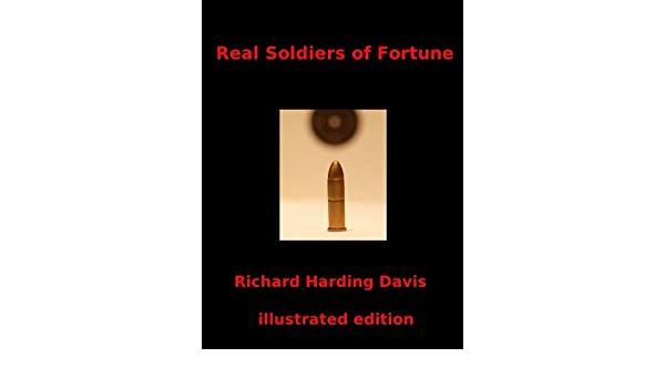 Amazon real soldiers of fortune illustrated edition ebook amazon real soldiers of fortune illustrated edition ebook richard harding davis kindle store fandeluxe PDF