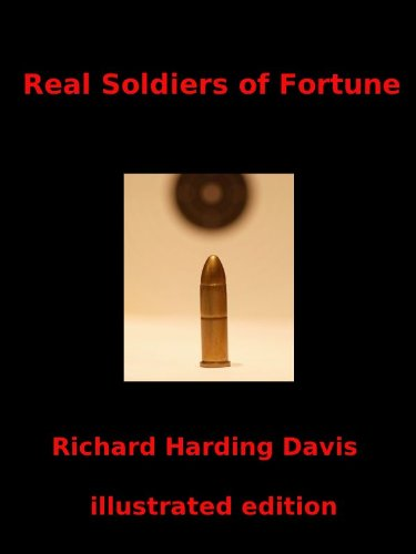 Amazon real soldiers of fortune illustrated edition ebook real soldiers of fortune illustrated edition by harding davis richard fandeluxe PDF