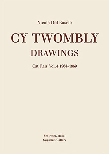 Cy Twombly: Drawings Catalogue Raisonne Vol. 4 1964-1969