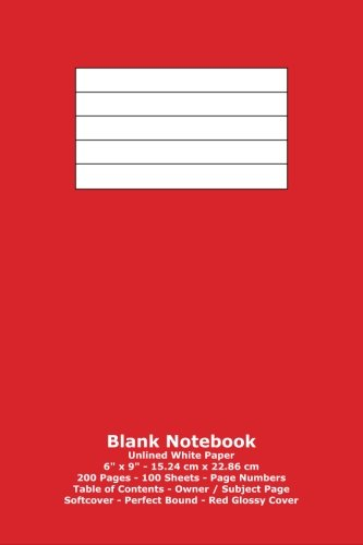 """Download Blank Notebook: Unlined White Paper - 6"""" x 9"""" - 15.24 cm x 22.86 cm - 200 Pages - 100 Sheets - Page Numbers - Table of Contents - Red Glossy Cover ebook"""