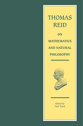 Thomas Reid on Mathematics and Natural Philosophy (Edinburgh Edition of Thomas Reid)