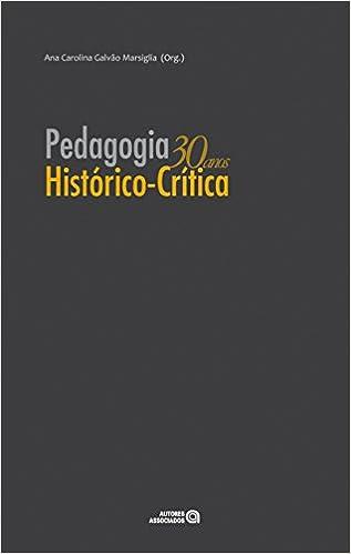 Pedagogia Historico-Critica 30 Anos (Em Portuguese do Brasil)