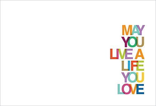 May You Live a Life You Love
