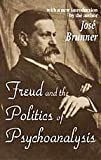 Freud and the Politics of Psychoanalysis, Brunner, Jose, 076580672X