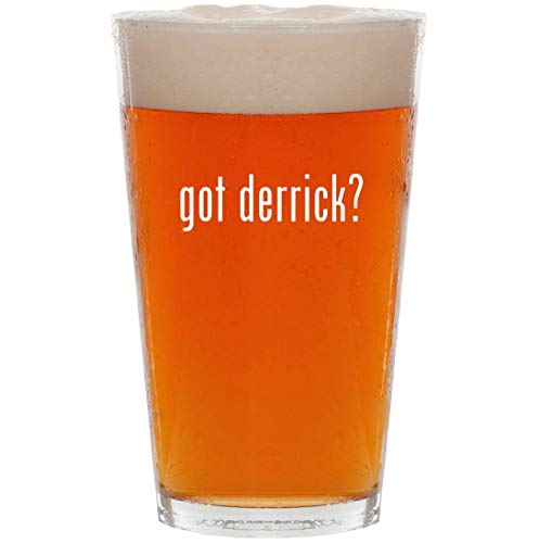 - got derrick? - 16oz All Purpose Pint Beer Glass