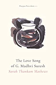 The Love Song of G. Madhvi Suresh (Platypus Press Shorts Book 11)