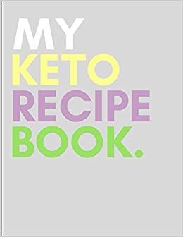 amazon com my keto recipe book large blank notebook planner to
