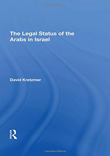 The Legal Status Of The Arabs In Israel by Routledge