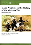 Major Problems in the History of the Vietnam War 4th (forth) edition Text Only