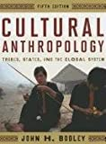 Cultural Anthropology, John H. Bodley, 0759118663