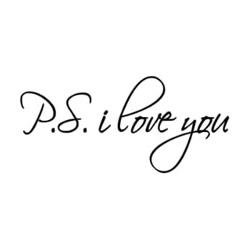 Ps I Love You Quotes Best Amazon PS I Love You Wall Quote Wall Decals Wall Decals