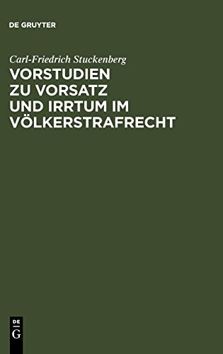 Vorstudien zu Vorsatz und Irrtum im Volkerstrafrecht  [Carl-Friedrich Stuckenberg] (Tapa Dura)