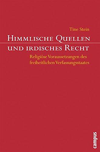 himmlische-quellen-und-irdisches-recht-religise-voraussetzungen-des-freiheitlichen-verfassungsstaates