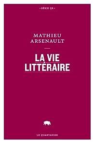 La vie littéraire par Mathieu Arsenault