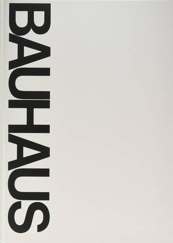 Bauhaus   Weimar Dessau Berlin Chicago  Mit Press