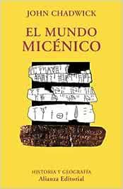 El mundo micénico (El Libro Universitario - Ensayo