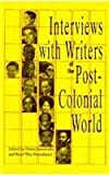 Interviews with Writers of the Post-Colonial World, , 087805572X