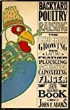 Backyard Poultry Raising, John Festus Adams, 0385115091