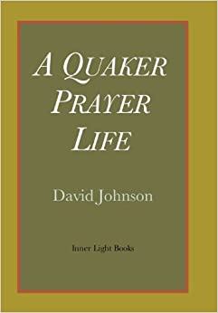 A Quaker Prayer Life