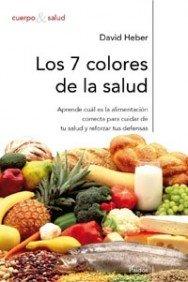 Los 7 colores de la salud/ What Color is Your Diet?: Como Reforzar Tus Defensas Mediante Una Alimentacion Sana Y Equilibrada (Cuerpo y Salud / Body and Health) (Spanish Edition) pdf