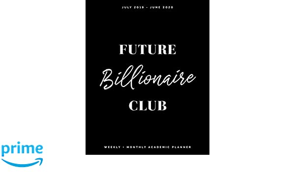 Future Billionaire Club | July 2019 - June 2020 | Weekly + ...