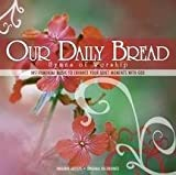 Our Daily Bread: Hymns of Wors by Various (2006-04-10)