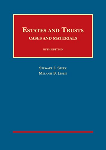 Estates and Trusts (University Casebook Series)