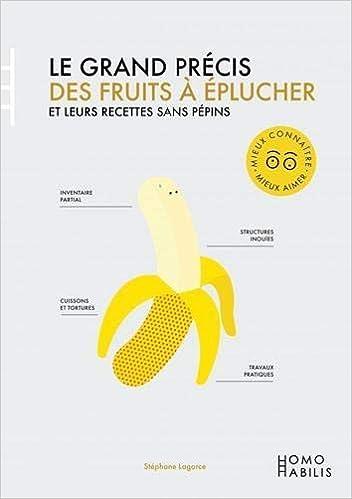 Livre Le grand précis des fruits à éplucher
