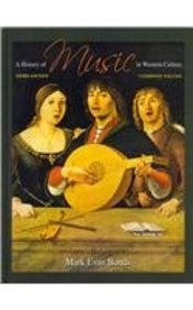 History of Music in Western Culture, A with CD Set and Anthology of Scores (3rd Edition)