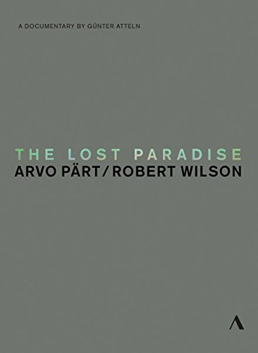 (The Lost Paradise - Arvo Part & Robert)