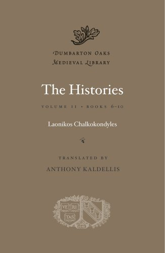 The Histories, Volume II: Books 6-10 (Dumbarton Oaks Medieval Library)