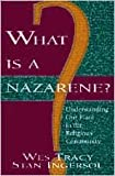 What Is a Nazarene?, Wes Tracy and Stan Ingersol, 0834115999